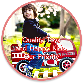 Quality Toys and Happy Kids, Our Priority
